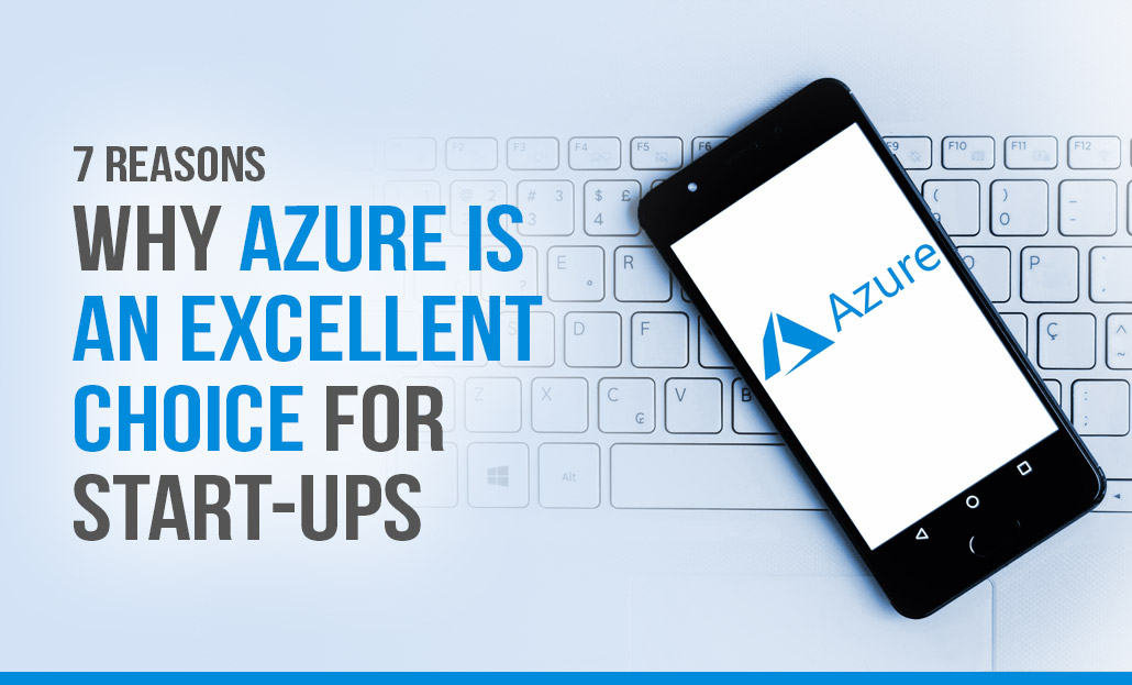Reasons Why Azure Development Is An Excellent Choice