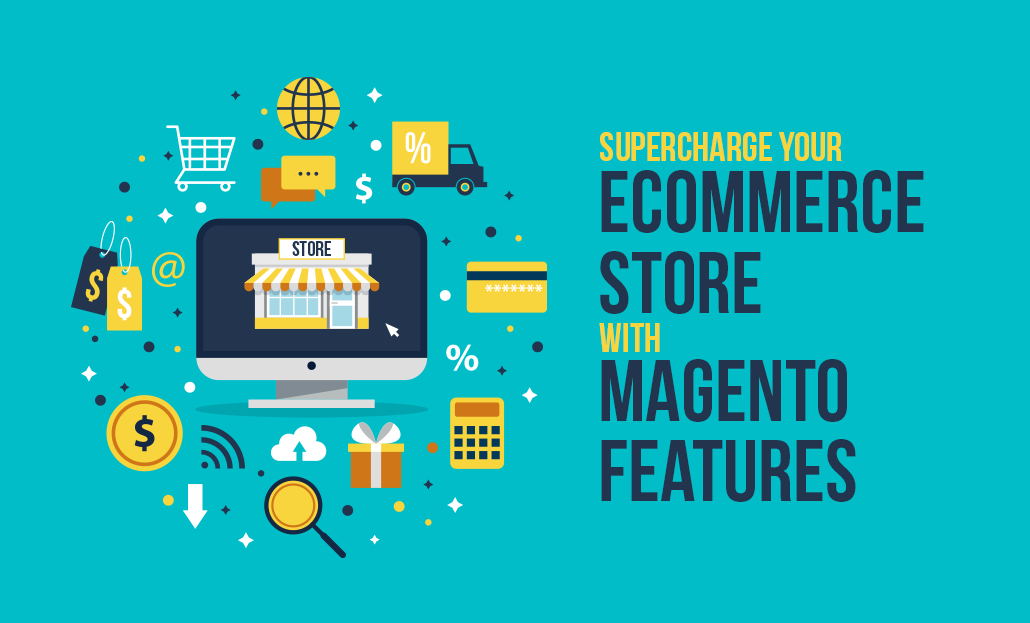 Supercharge your eCommerce Store with Magento Features