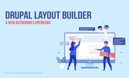 Drupal Layout Builder: A New Authoring Experience