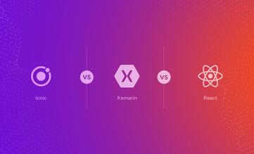 Ionic vs. Xamarin vs. React