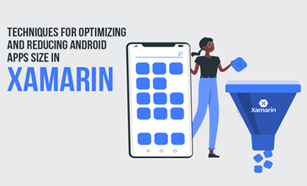 Techniques for optimizing & reducing android app size in xamarin