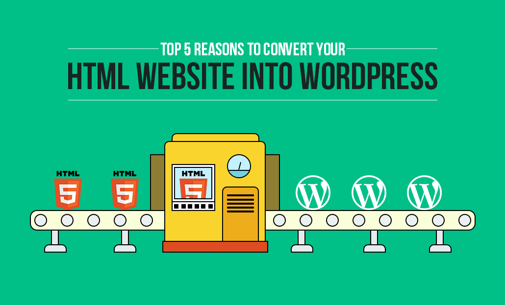 Top 5 Reasons to convert your HTML website into WordPress-1