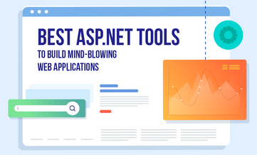 Best ASP.NET Tools To Build Mind-blowing Web Applications