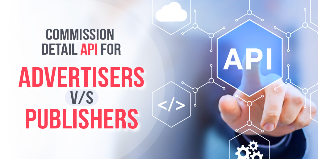 Commission Detail API for Advertisers v/s Publishers