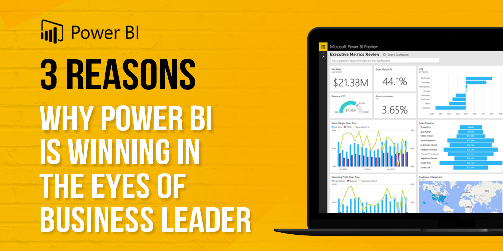 3 Reasons why Power BI is winning in the eyes of business leader