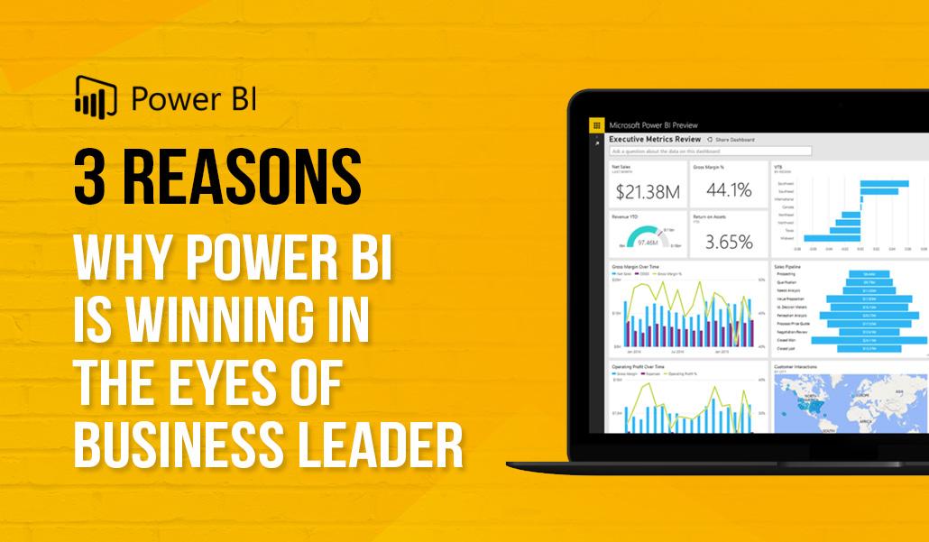 3 Reasons why Power BI is winning in the eyes of business leader