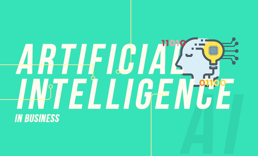 Artificial Intelligence In Business Is Bound To Impact Your Business