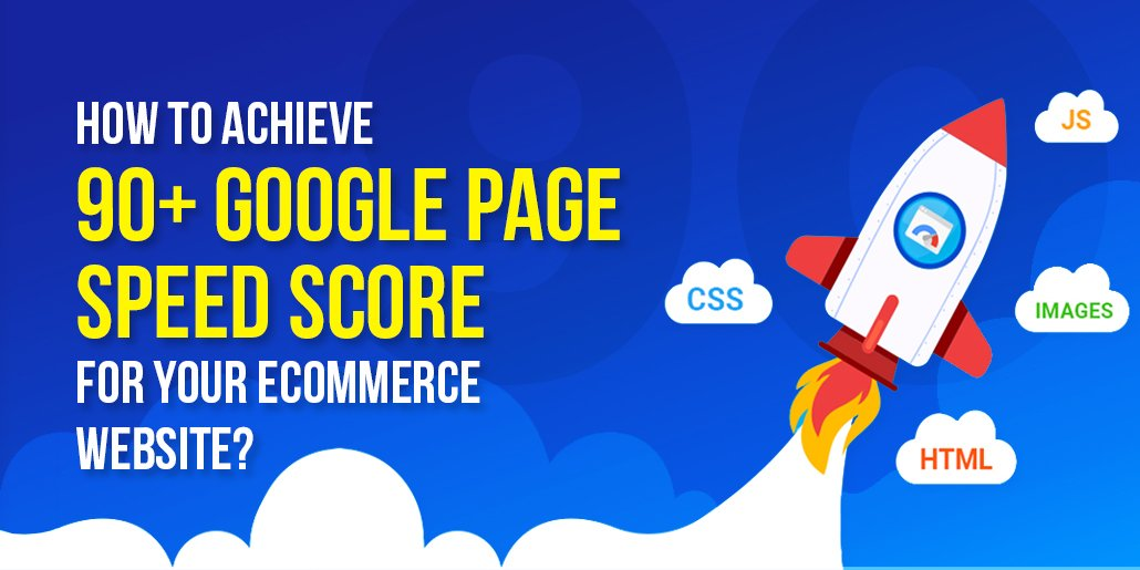 How to Achieve 90+ Google Page Speed Score for your eCommerce Website?