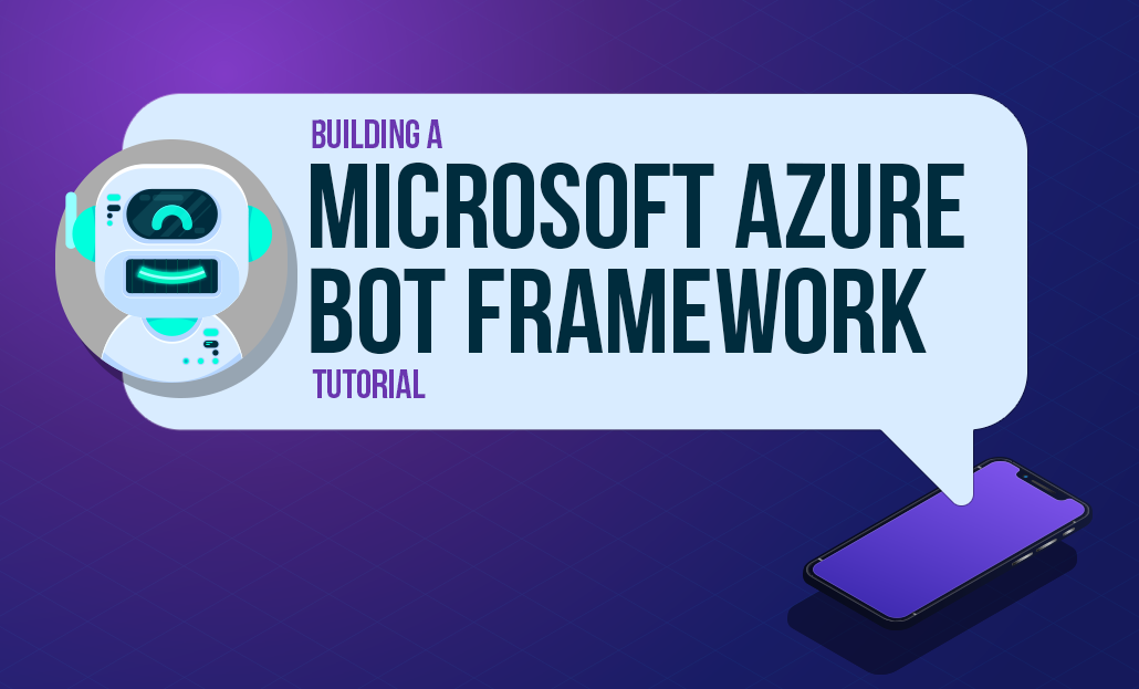 Building A Microsoft Azure Bot Framework Tutorial