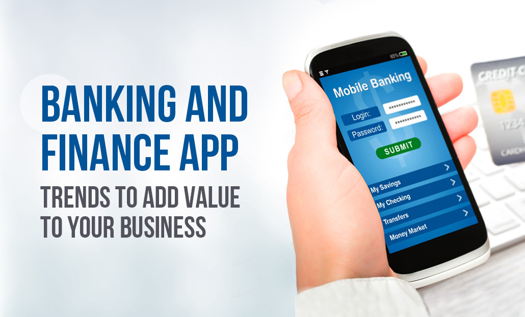Banking & Finance App Trends To add value to your Business