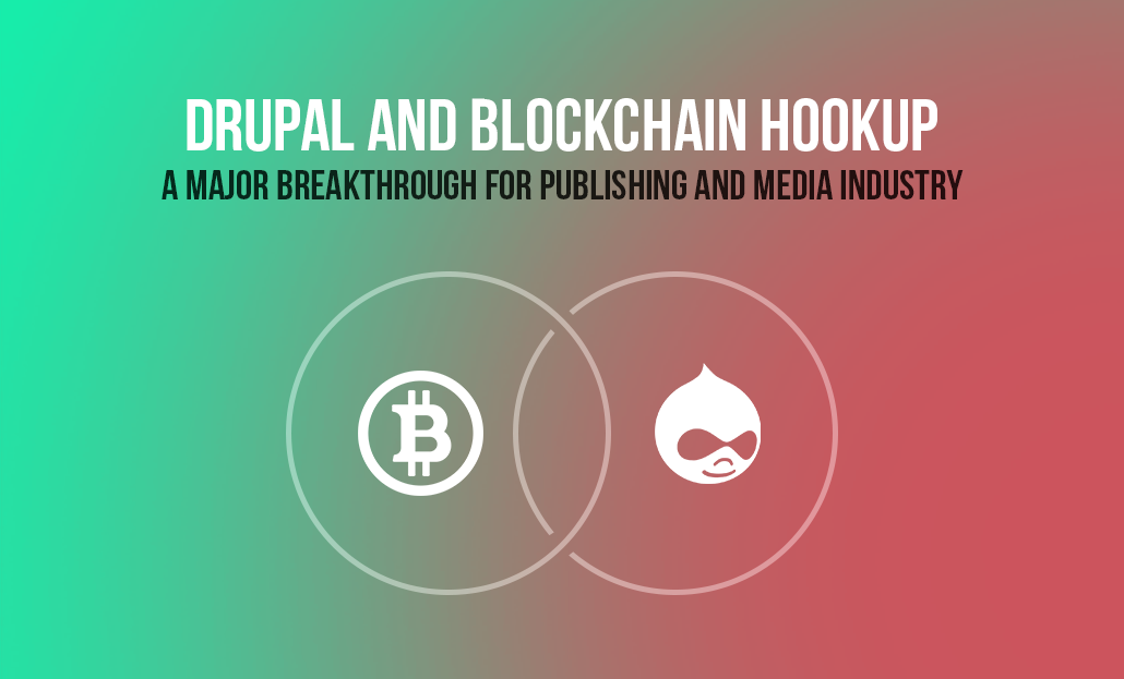Drupal & Blockchain hook-up: Breakthrough for Publishing & Media Industry