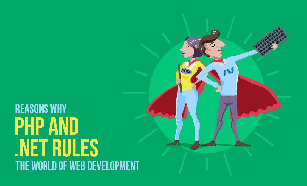 Reasons Why PHP and .Net Rules the World of Web Development
