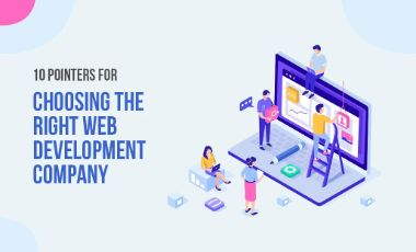 10 Pointers for Choosing the Right Web Development Company