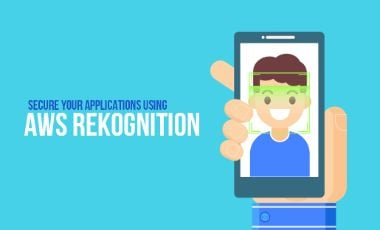 Secure Your Applications Using AWS Rekognition