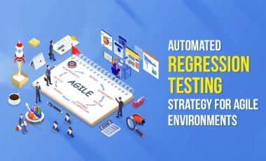 Automated Regression Testing Strategy for Agile Environments