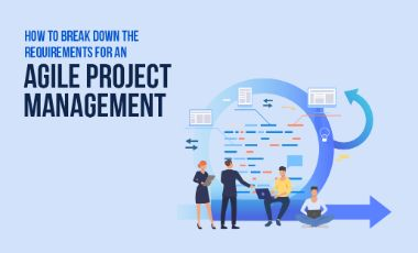 How to break down the requirements for an Agile Project Management