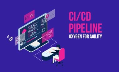 CI/CD Pipeline: Oxygen for Agility