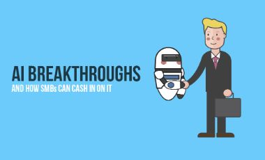 AI Breakthroughs And How SMBs Can Cash In On It