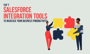 Top 7 Salesforce Integration Tools To Boost Your Productivity