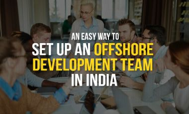 An Easy Way To Set Up An Offshore Development Team In India