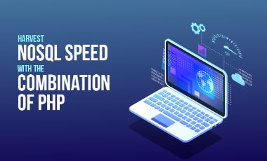 Harvest NoSQL Speed With The Combination Of PHP