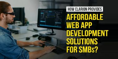 How Clarion Provides Affordable Web App Development Solutions for SMBs?