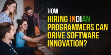 How Hiring Indian Programmers Can Drive Software Innovation?