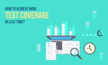 How to Achieve more Test Coverage in Less Time?