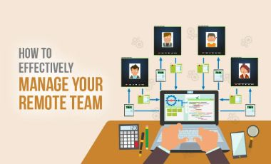 How To Effectively Manage Your Remote Team