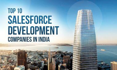 Top 10 Salesforce Development Companies in India