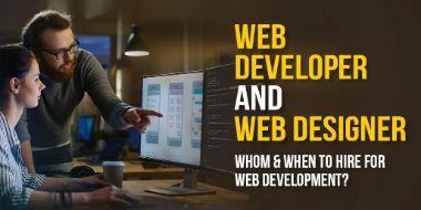 Web Developer & Web Designer– Whom & When to Hire for Web Development?
