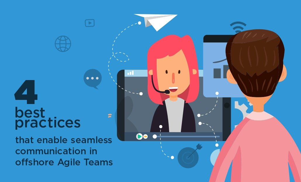 4 Best Practices that Enable Seamless Communication in Offshore Agile Teams