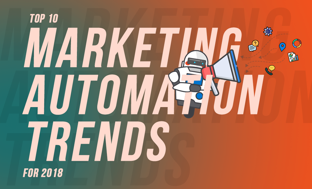 Top 10 Marketing Automation Trends for 2018
