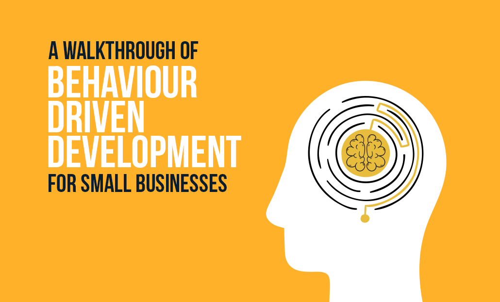 A Walkthrough of Business Driven Development for Small Businesses