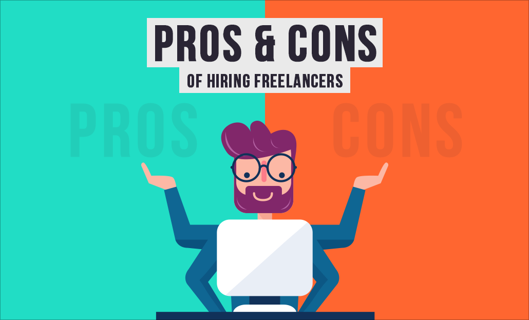 Pros And Cons Of Hiring Freelancers