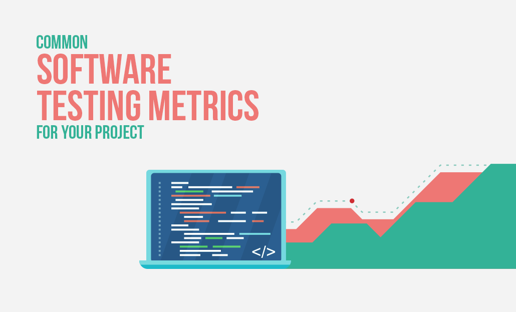 Common Software Testing Metrics For Your Project