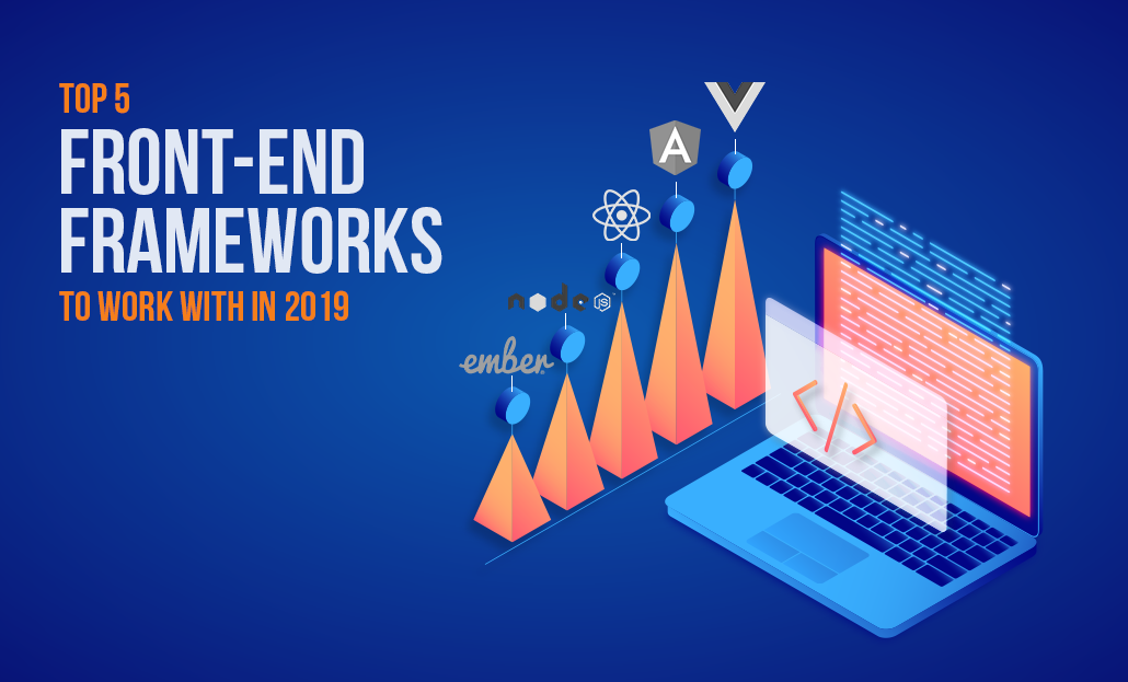 Top 5 Frontend Frameworks To Work With In 2019