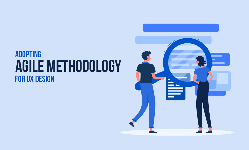Adopting Agile Methodology for UX Design