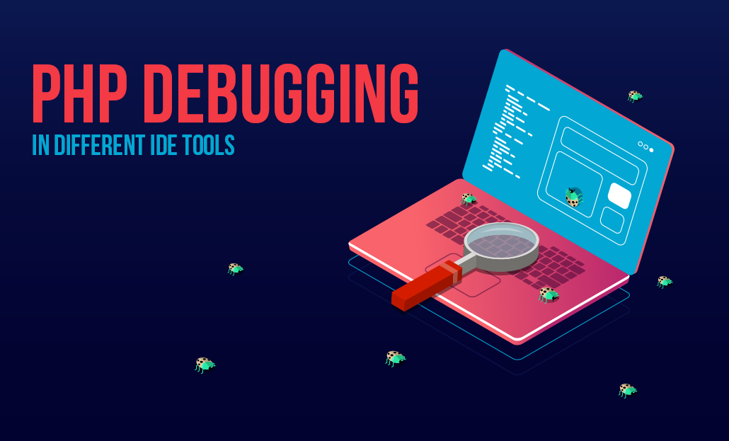 PHP Debugging in Different IDE Tools