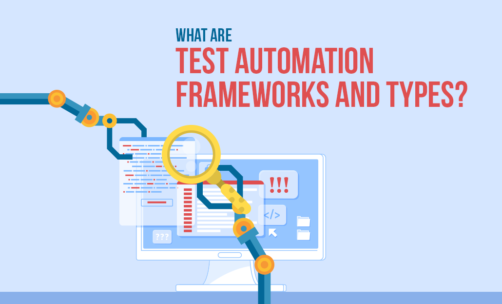 What are Test Automation Frameworks and Types?