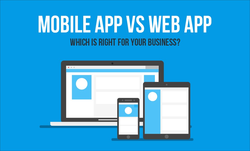 Mobile App vs Web App - Which is the right one for you