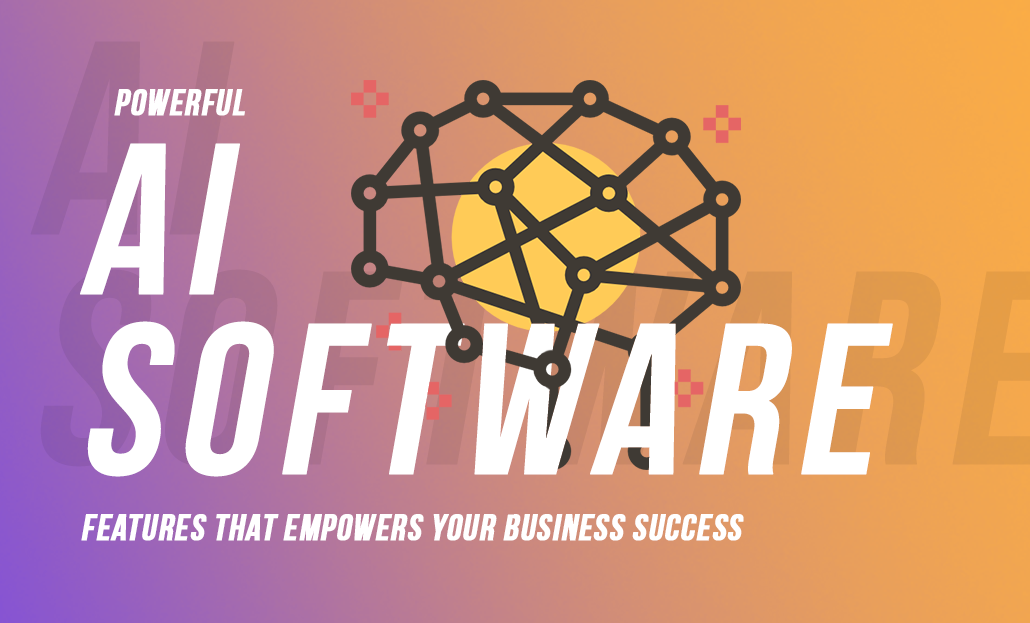 Powerful AI Software Features That Empower Your Business Success