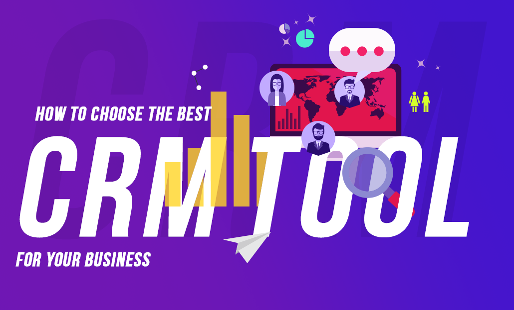 How to choose the Best CRM tool for your business?
