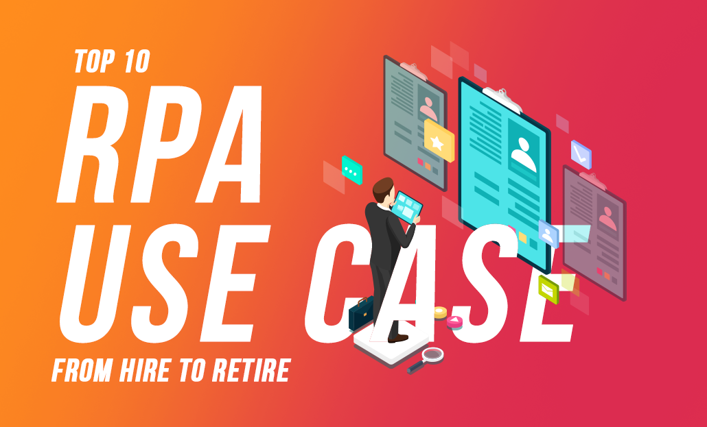 Top 10 RPA Use Case in HR from Hire To Retire