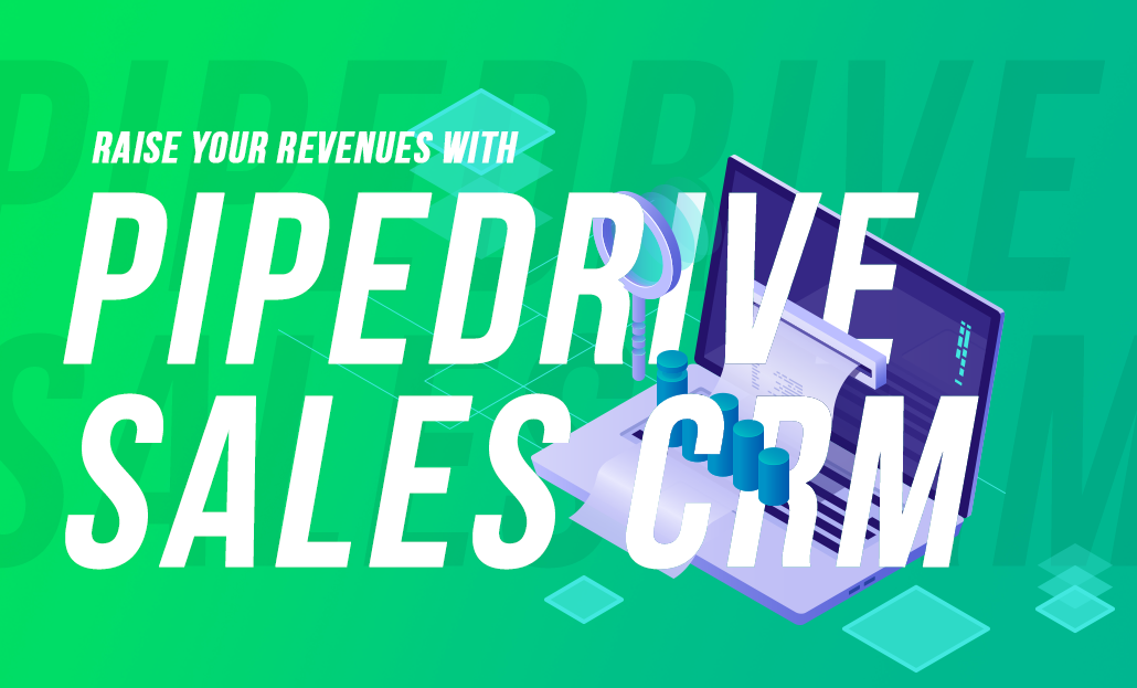 Raise Your Revenues with Pipedrive Sales CRM