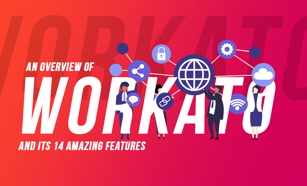 An Overview of Workato and its 14 Amazing Features