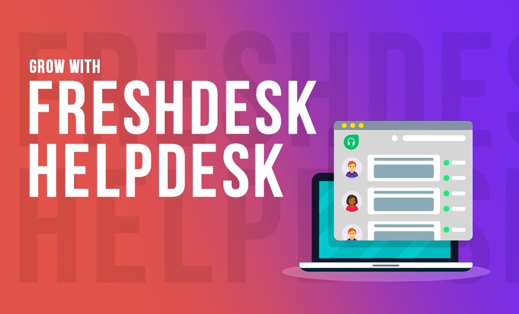 Grow with Freshdesk Helpdesk
