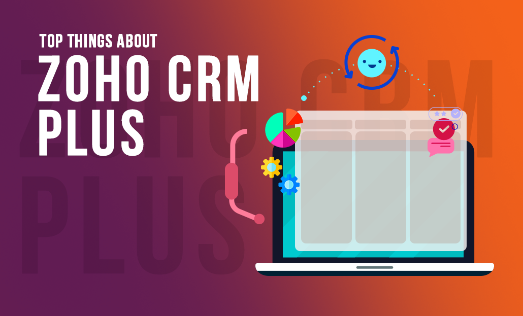 Top Things about Zoho CRM Plus