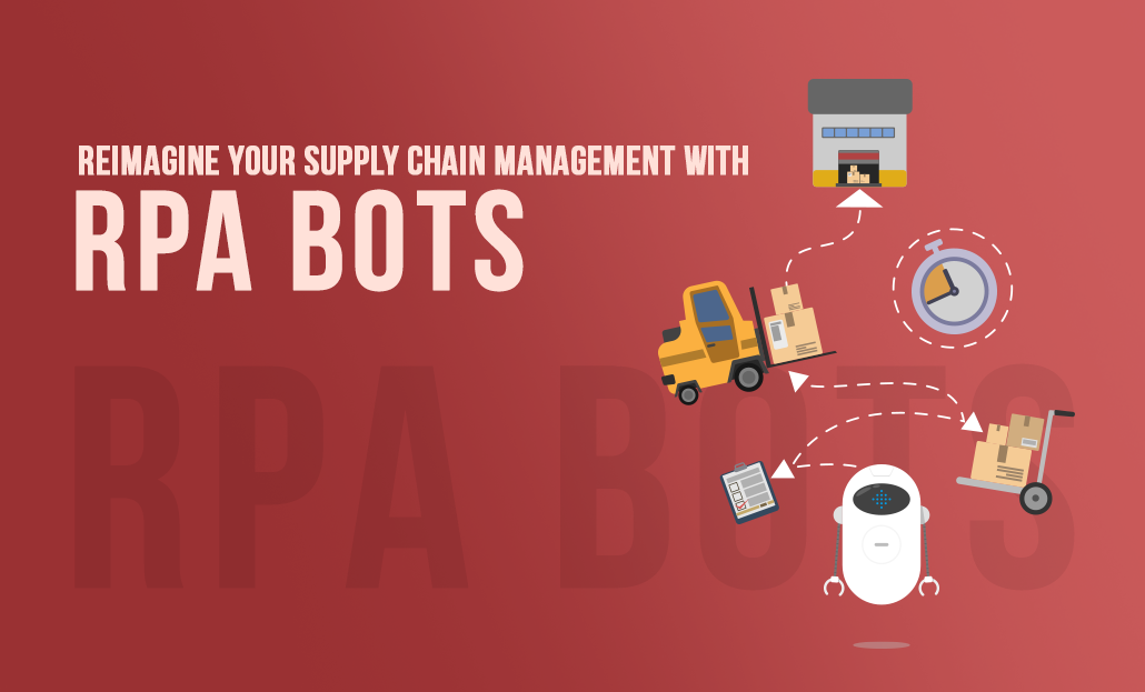 Reimagine Your Supply Chain Management with RPA Bots