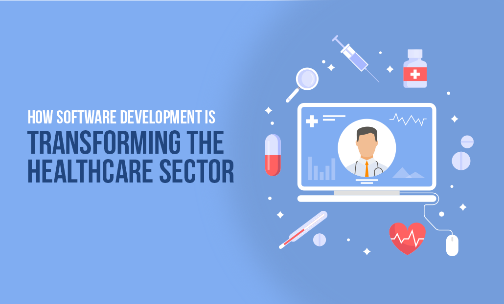 How Software Development is Transforming the Healthcare Sector